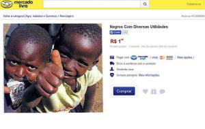 Anúncio em site de compras vende negro a R$ 1; autor é identificado